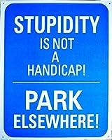 愚かさはハンディキャップパークではありません