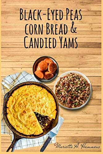 Black-Eyed Peas Corn Bread & Candied Yams