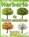 Herbario de cuatro estaciones 2021: Magnífico cuaderno de seguimiento de HERBIER / Un ocio relajante para jóvenes y mayores / Descubriendo los beneficios de la naturaleza