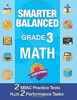 Smarter Balanced Grade 3 MATH: Workbook and 2 SBAC Practice Tests with Performance Tasks, SBAC Test Prep Grade 3 Math, Smarter Balanced Practice Tests ... Grade 3 (SBAC Test Prep Books) (Volume 1)