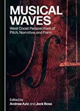 Musical Waves: West Coast Perspectives of Pitch, Narrative, and Form