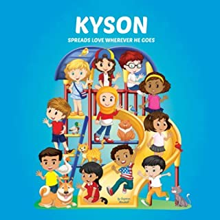 Kyson Spreads Love Wherever He Goes: Personalized Book & Inspirational Book for Kids (Personalized Books, Inspirational St...