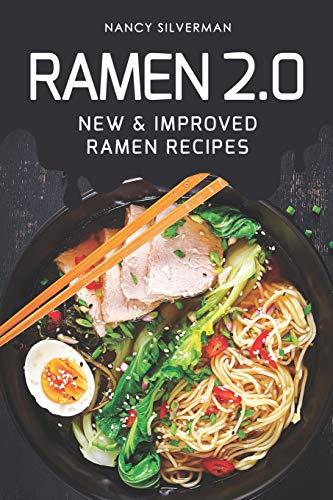 Ramen 2.0: New & Improved Ramen Recipes