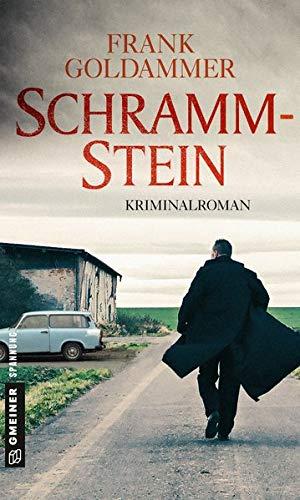 Schrammstein: Kriminalroman (Kriminalromane im GMEINER-Verlag)
