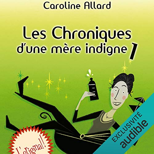 Les Chroniques d'une mère indigne [Chronicles of an Unworthy Mother] cover art