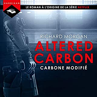Carbone modifié     Altered Carbon 1              Auteur(s):                                                                                                                                 Richard Morgan                               Narrateur(s):                                                                                                                                 Nicolas Planchais                      Durée: 18 h et 38 min     15 évaluations     Au global 4,3