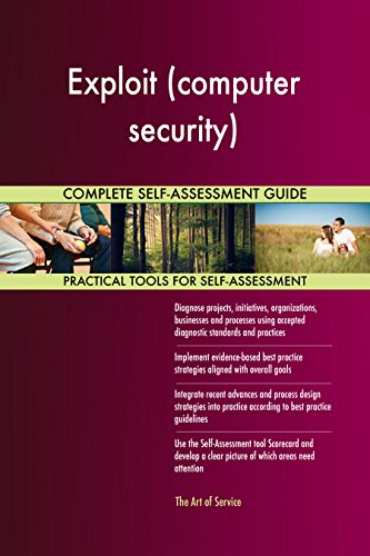 Exploit (computer security) All-Inclusive Self-Assessment - More than 700 Success Criteria, Instant Visual Insights, Comprehensive Spreadsheet Dashboard, Auto-Prioritized for Quick Results