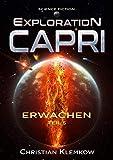 Exploration Capri: Teil 5 Erwachen (Science Fiction Odyssee)