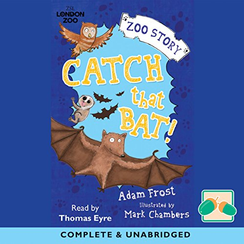 Catch That Bat!                   By:                                                                                                                                 Adam Frost                               Narrated by:                                                                                                                                 Thomas Eyre                      Length: 1 hr and 45 mins     Not rated yet     Overall 0.0