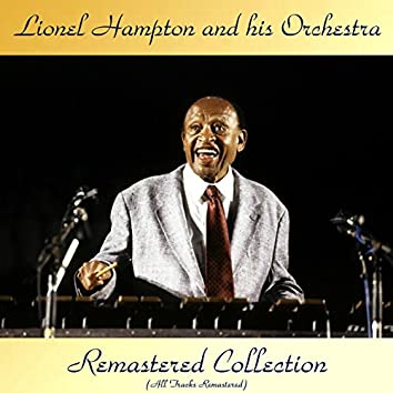 Remastered Collection (feat. Cootie Williams / Lawrence Brown / Johnny Hodges / Buster Bailey / Jonah Jones / Cozy Cole / John Kirby) [All Tracks Remastered 2017]