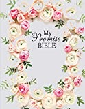 My Promise Bible: Roses Floral Christian Bible Study Planner Journal Notebook Organizer | Women Weekly Daily Verse Scripture Prayer Notes Devotion ... Worship | 8.5x11 116 Pages White Paper
