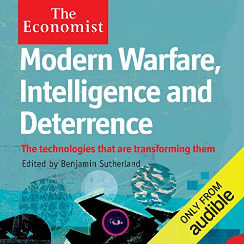 Modern Warfare, Intelligence and Deterrence: The Technologies That Are Transforming Them cover art