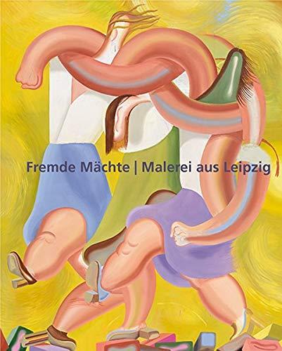 Fremde Mächte - Malerei aus Leipzig