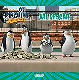 Os Pinguins De Madagáscar. Vai Pescar