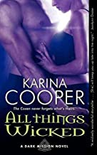 [(All Things Wicked : A Dark Mission Novel)] [By (author) Karina Cooper] published on (January, 2012)