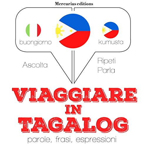 Viaggiare in Tagalog     Ascolta. Ripeti. Parla.              By:                                                                                                                                 J. M. Gardner                               Narrated by:                                                                                                                                 Francesca,                                                                                        Crestie                      Length: 1 hr and 12 mins     Not rated yet     Overall 0.0
