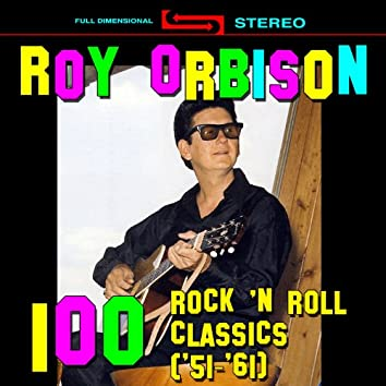 100 Rock 'N Roll Classics ('51 - '61)