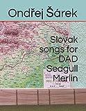 Slovak songs for DAD Seagull Merlin