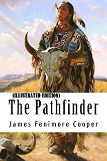The Pathfinder By James Fenimore Cooper (Illustrated Edition)