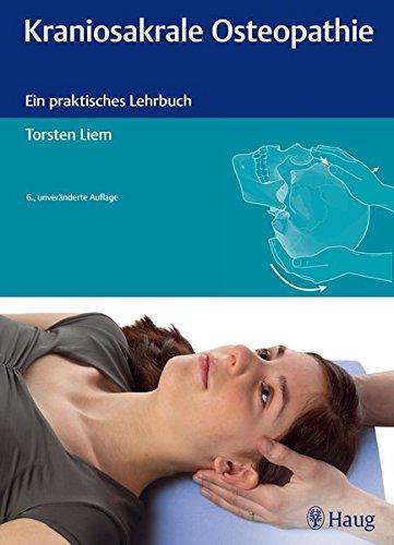 Liem, Tosten:<br />Kraniosakrale Osteopathie: Ein praktisches Lehrbuch - jetzt bei Amazon bestellen