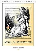 Alice im Wunderland - Weltliteraturkalender (Tischkalender 2022 DIN A5 hoch): Verrueckte Abenteuer in einer Nonsens-Welt (Geburtstagskalender, 14 Seiten )