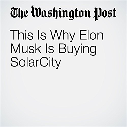 This Is Why Elon Musk Is Buying SolarCity audiobook cover art