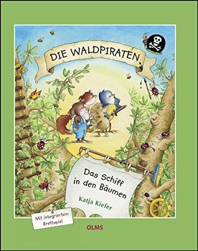 Die Waldpiraten.: Das Schiff in den Bäumen. Mit integriertem Brettspiel und dem Waldpiraten-Lied. (Kollektion Olms junior)