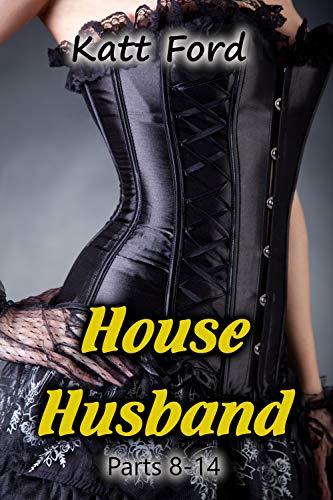 House Husband: Parts 8 - 14 (English Edition)