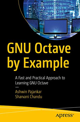 GNU Octave by Example: A Fast and Practical Approach to Learning GNU Octave