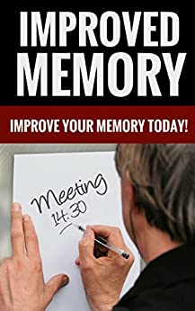 Improved Memory - Improve Your Memory Today! by [William Harmon]