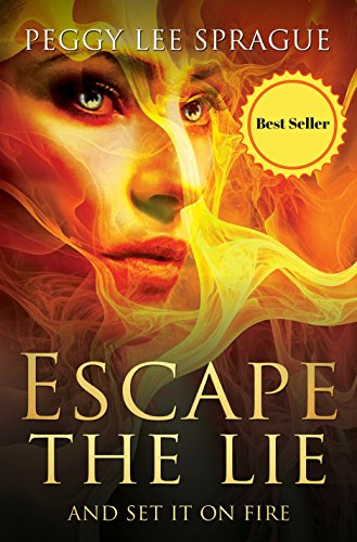 ESCAPE THE LIE: A Guide to Spiritual Transformation (The Truth Hunters Book 1)