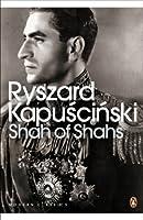 Shah of Shahs (Penguin Modern Classics) by RYSZARD with an introductio KAPUSCINSKI(1905-06-28)