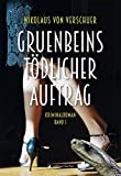 Image of Gruenbeins tödlicher Auftrag: Kriminalroman