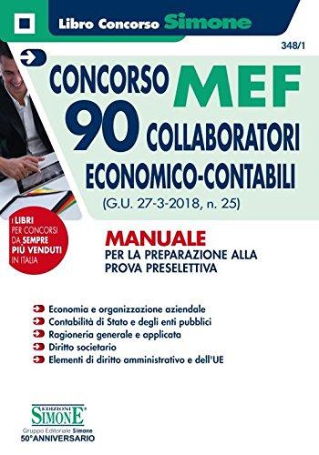 Concorso MEF. 90 collaboratori economico-contabili (G.U. 27-3-2018, n. 25). Manuale per la preparazione alla prova preselettiva