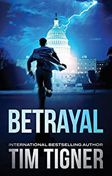 Betrayal (Tim Tigner Standalone Thrillers) by [Tim Tigner]