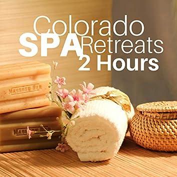 Colorado Spa Retreats 2 Hours - Health and Wellness Music