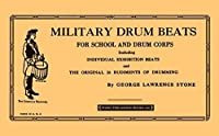 Military Drum Beats: For School and Drum Corps- Including Individual Exhibition Beats and the Original 26 Rudiments of Drumming by George Lawrence Stone(2009-07-01)