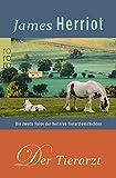 Der Tierarzt: Die zweite Folge der heiteren Tierarztgeschichten (Der Doktor und das liebe Vieh, Band 2) - James Herriot