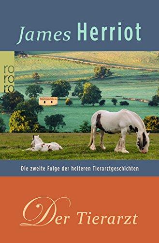 Der Tierarzt: Die zweite Folge der heiteren Tierarztgeschichten (Der Doktor und das liebe Vieh, Band 2)