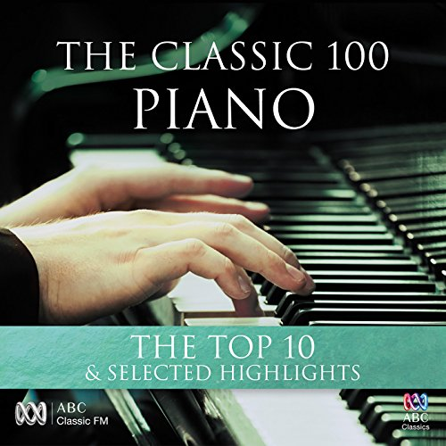 The Classic 100: Piano – The Top 10 & Selected Highlights