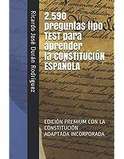 2.590 preguntas tipo TEST para aprender la CONSTITUCIÓN ESPAÑOLA.: 2.590 PREGUNTAS DE TEST QUE GARANTIZAN TU ÉXITO (Colección Memorización Rápida Test)
