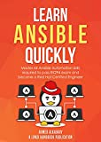 Learn Ansible Quickly: Master All Ansible Automation skills required to pass EX294 exam and become a Red Hat Certified Engineer (RHCE). (English Edition)