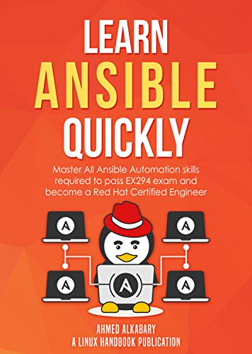 Learn Ansible Quickly: Master All Ansible Automation skills required to pass EX294 exam and become a Red Hat Certified Engineer. (English Edition)