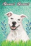 ¡Guau! ¡Guau!: Staffordshire Terrier Notebook and Journal for Dog Lovers Staffordshire Terrier Cuaderno y diario para amantes de los perros
