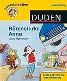 Lesedetektive 'Leseanfang', Bärenstarke Anna (DUDEN Lesedetektive Leseanfang)
