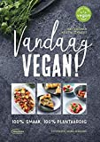 Vandaag vegan!: 100% smaak, 100% plantaardig