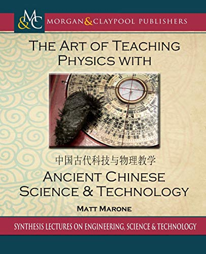 Compare Textbook Prices for The Art of Teaching Physics with Ancient Chinese Science and Technology Synthesis Lectures on Signal Processing  ISBN 9781681739045 by Marone, Matt