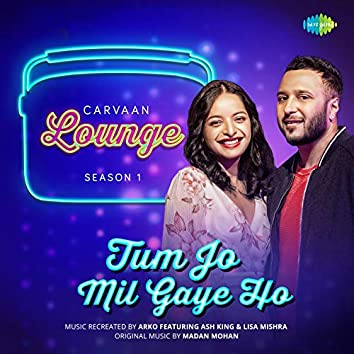 "Tum Jo Mil Gaye Ho (From ""Carvaan Lounge - Season 1"") - Single"