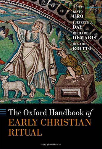 Compare Textbook Prices for The Oxford Handbook of Early Christian Ritual Oxford Handbooks  ISBN 9780198747871 by Roitto, Rikard,Uro, Risto,Day, Juliette J.,DeMaris, Richard E.