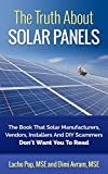 The Truth About Solar Panels: The Book That Solar...